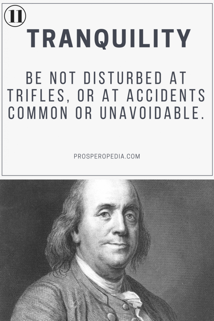Virtue #11 Tranquility - Benjamin Franklin's 13 Virtues