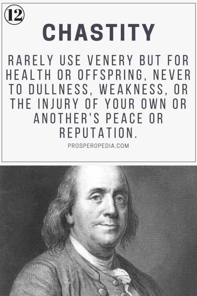 Virtue #12 Chastity - Benjamin Franklin's 13 Virtues