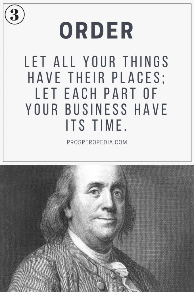 Virtue #3 Order - Benjamin Franklin's 13 Virtues