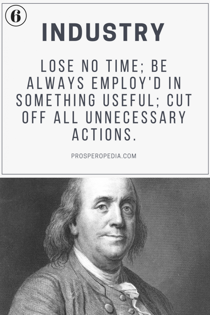 Virtue #6 Industry - Benjamin Franklin's 13 Virtues