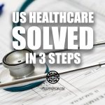 Fixing the United States Healthcare System in Three Steps